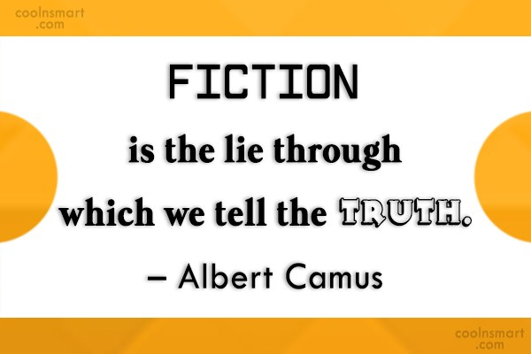 Truth Quote: Fiction is the lie through which we...