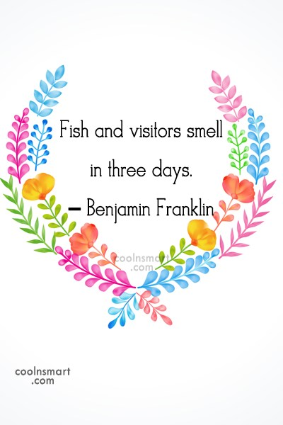 Quote: Fish and visitors smell in three days....