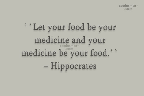 Food Quote: Let your food be your medicine and...