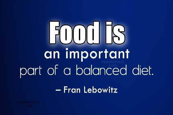 Quote: Food is an important part of a...