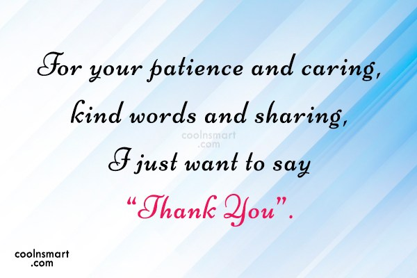 Thank You Quote: For your patience and caring, kind words...
