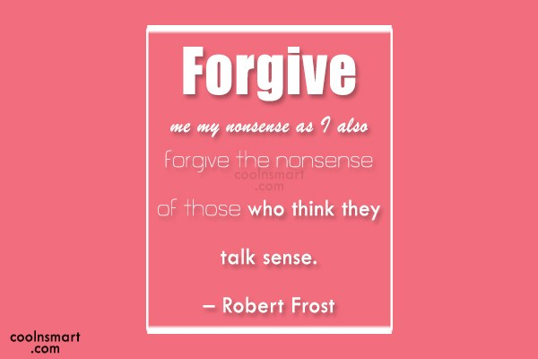 Prayer Quote: Forgive me my nonsense as I also...