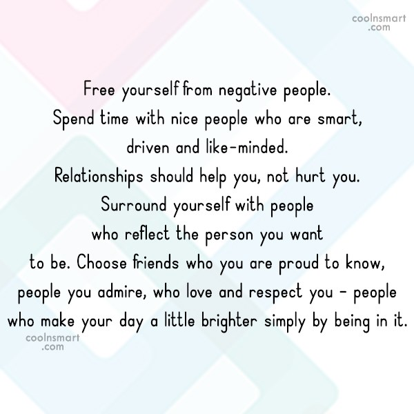 Wise Quote: Free yourself from negative people. Spend time...