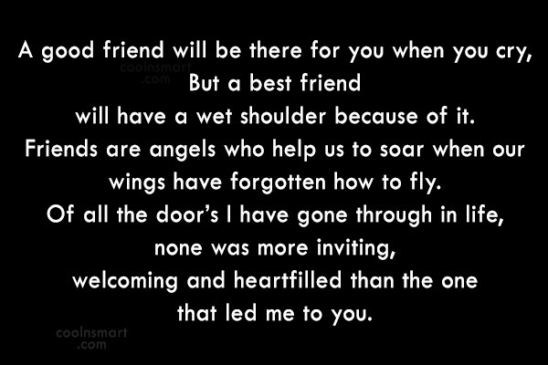 Friendship Quote: A good friend will be there for...