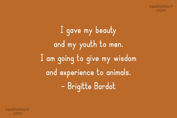 Pets Quote: I gave my beauty and my youth...