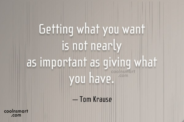 Quote: Getting what you want is not nearly...