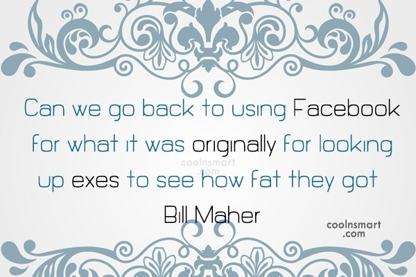 Internet Quote: Can we go back to using Facebook...