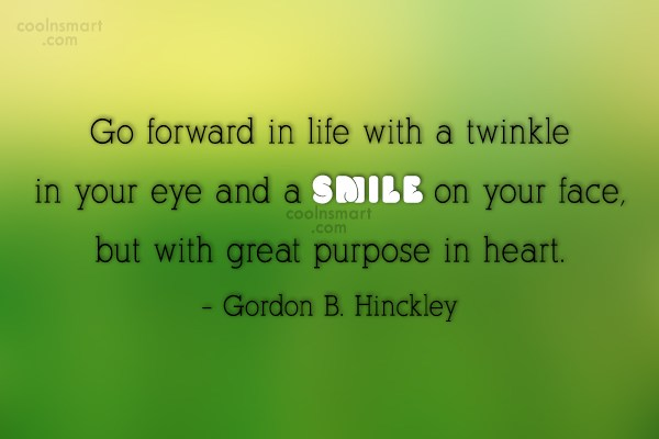 Quote: Go forward in life with a twinkle...