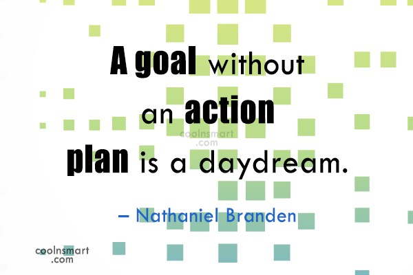 Quote: A goal without an action plan is...