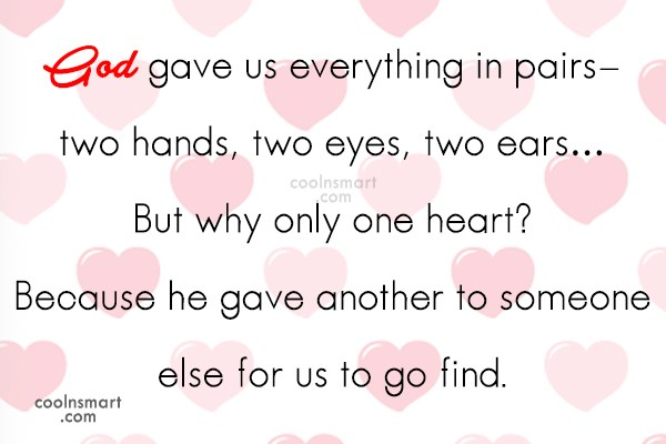 Images Quote: God gave us everything in pairs- two...