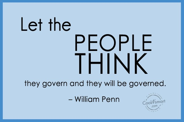 Quote: Let the people think they govern and...