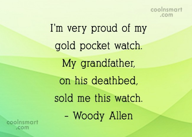 Grandfather Quote: I'm very proud of my gold pocket...