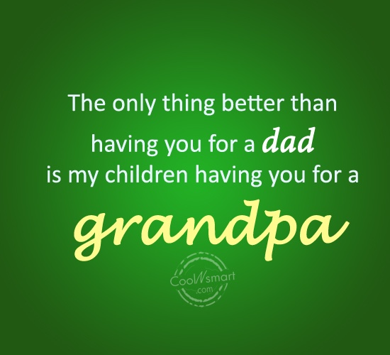 Grandfather Quote: The only thing better than having you...