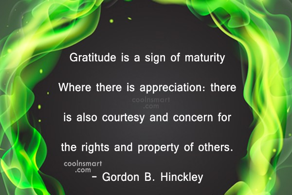Quote: Gratitude is a sign of maturity…Where there...