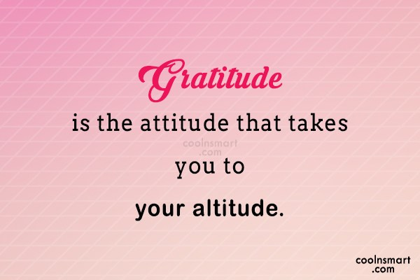Thank You Quote: Gratitude is the attitude that takes you...