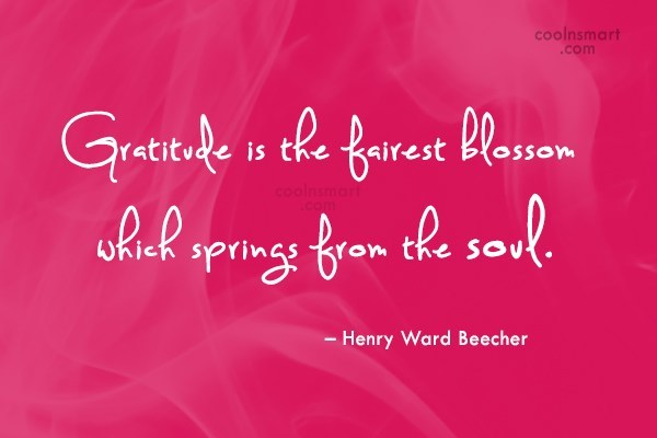 Quote: Gratitude is the fairest blossom which springs...