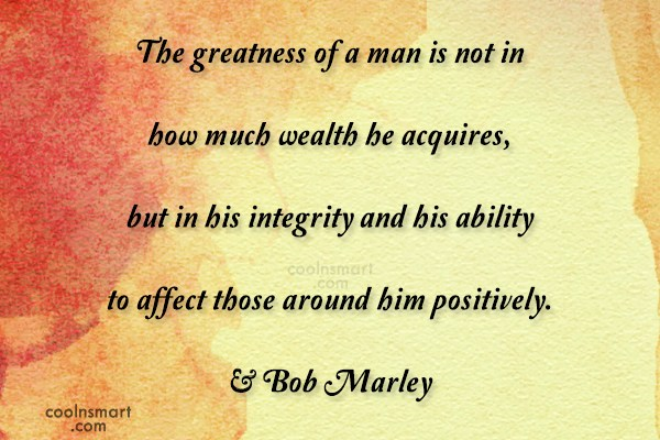 Quote: The greatness of a man is not...