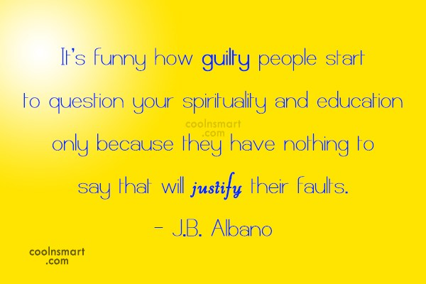 Guilt Quote: It's funny how guilty people start to...