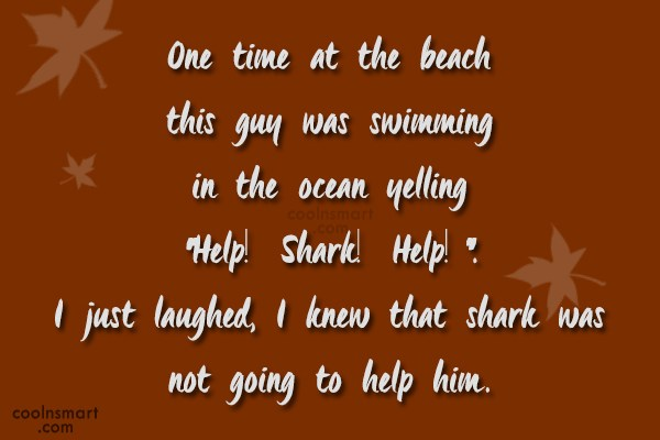 Swimming Quote: One time at the beach this guy...