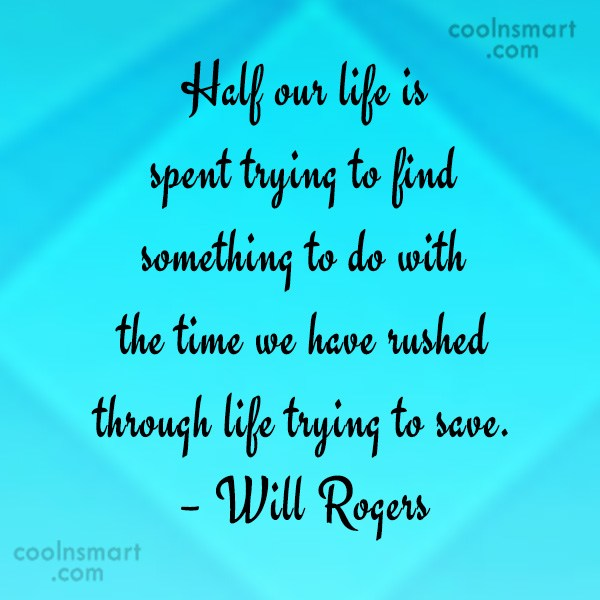 Retirement Quote: Half our life is spent trying to...