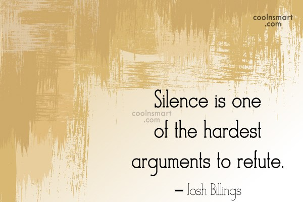 Quote: Silence is one of