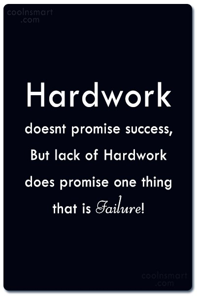 Victory Quote: Hardwork doesnt promise success, But lack of...