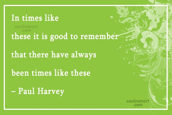 Adversity Quote: In times like these it is good...