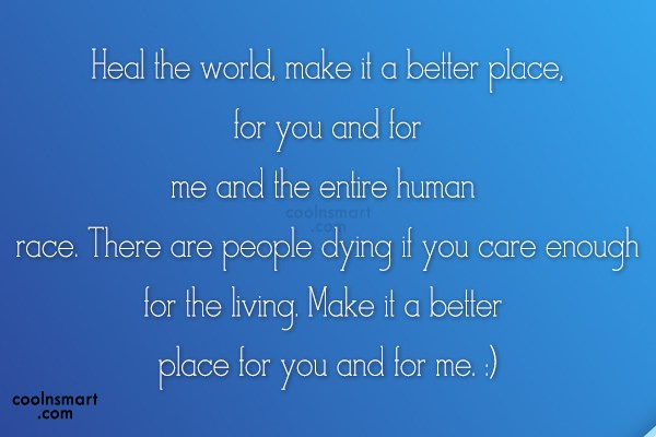 Environment Quote: Heal the world, make it a better...