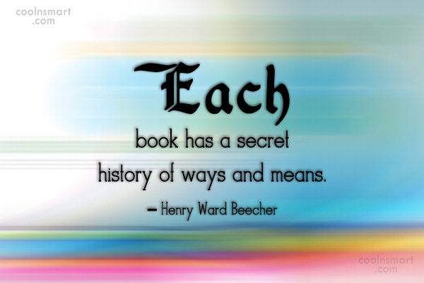 Quote: Each book has a secret history of...