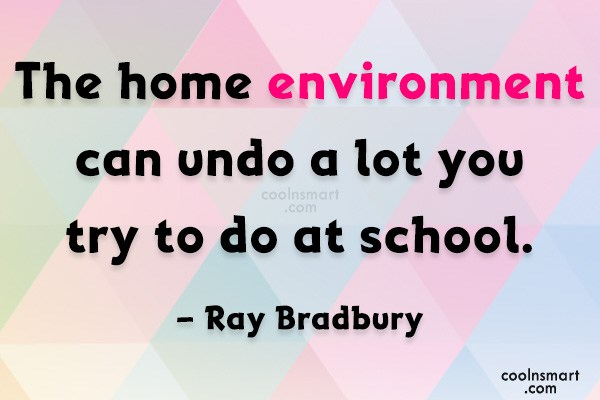 Quote: The home environment can undo a lot...