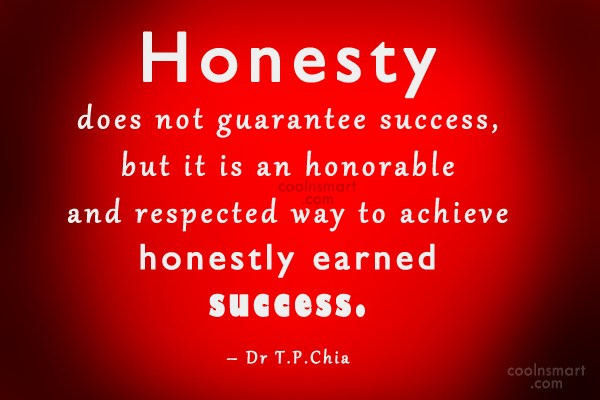 Honesty Quote: Honesty does not guarantee success, but it...