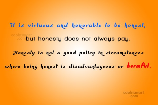 Honesty Quote: It is virtuous and honorable to be...