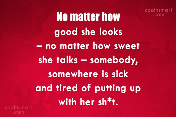 Women Quote: No matter how good she looks –...