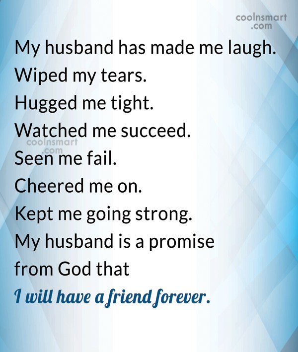 Husband Quote: My husband has made me laugh. Wiped...