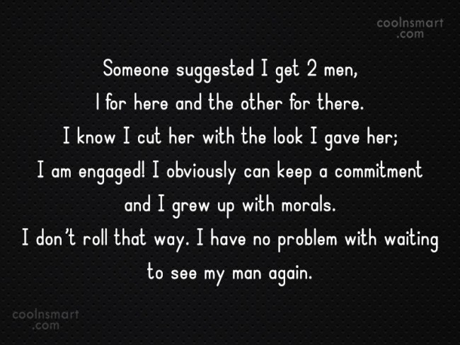 Long Distance Relationship Quote: Someone suggested I get 2 men, 1...