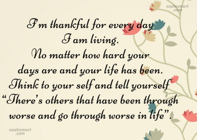 Quote: I'm thankful for every day I am...