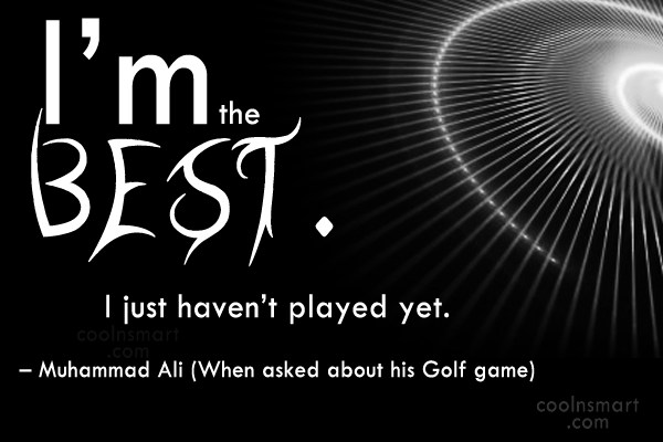 Funny Golf Quotes Quote: I'm the best. I just haven't played...
