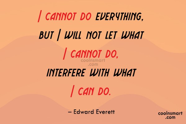Attitude Quote: I cannot do everything, but I will...