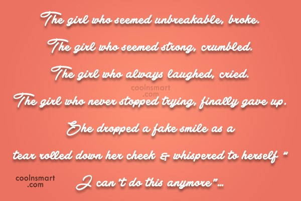 Giving Up Quote: The girl who seemed unbreakable, broke. The...