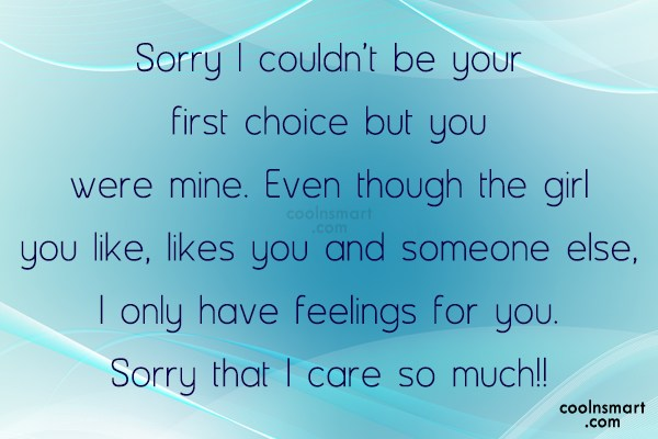 Sad Quote: Sorry I couldn't be your first choice...