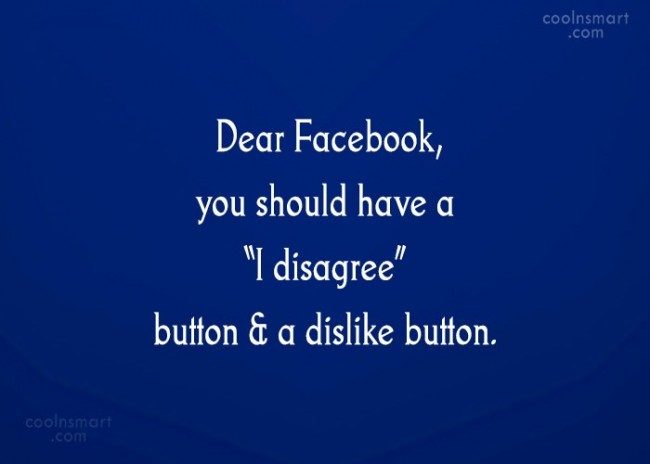 "Facebook Status Quote: Dear Facebook, you should have a ""I..."