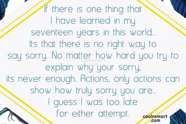 Sorry Quote: If there is one thing that I...
