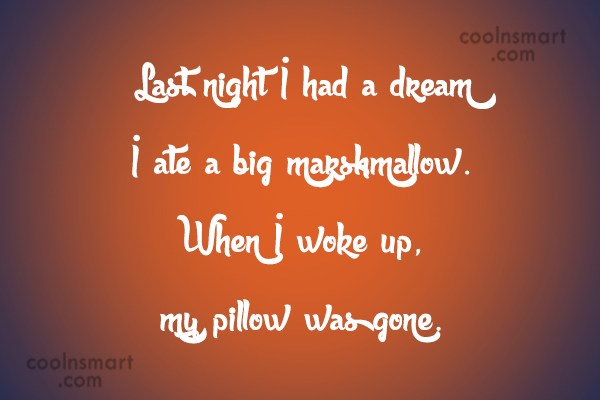 Sleep Quote: Last night I had a dream I...