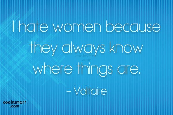 Hate Women Quotes | Quote Addicts