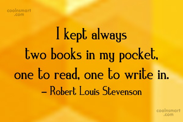 Quote: I kept always two books in my...
