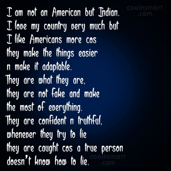 America Quote: I am not an American but Indian....