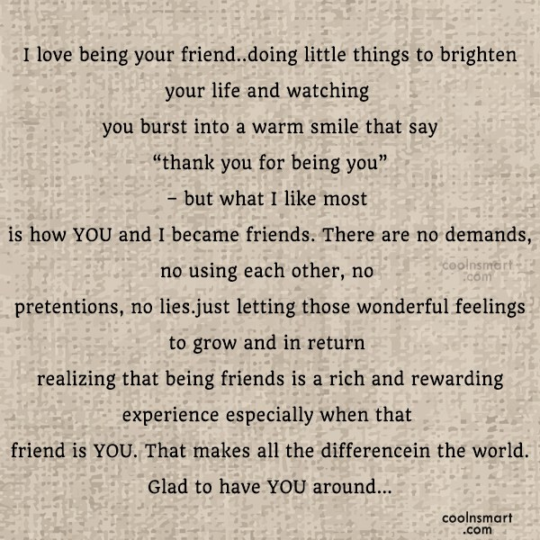 Best Friend Quote: I love being your friend..doing little things...