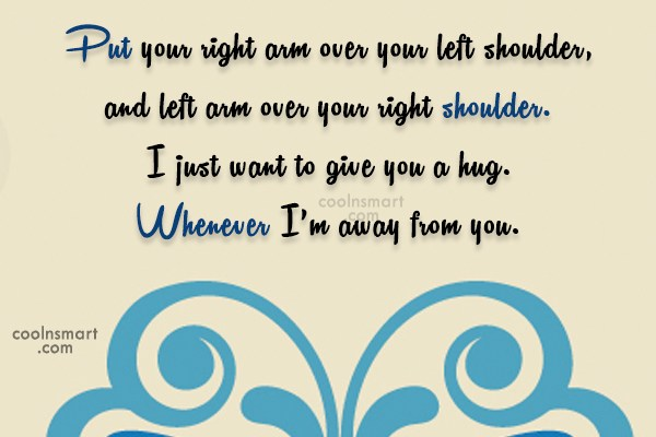 Hug Quote: Put your right arm over your left...