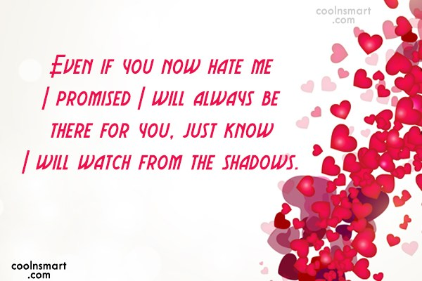 Missing You Quote: Even if you now hate me I...