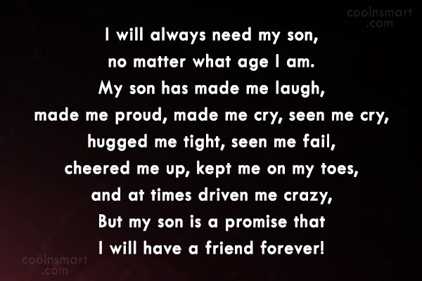 Son Quote: I will always need my son, no...